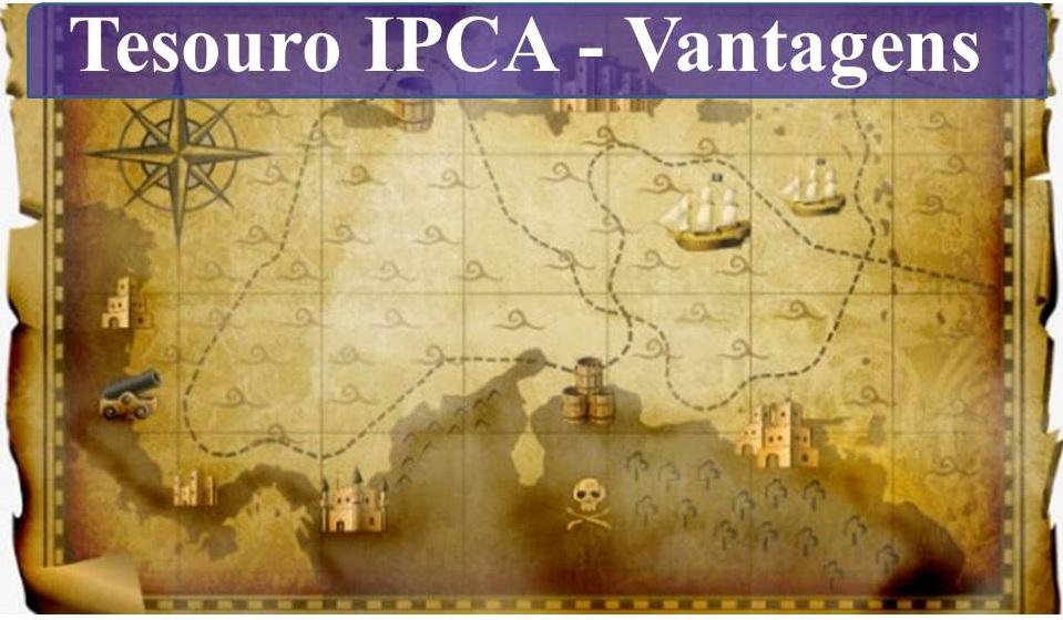 Tesouro IPCA - Vantagens
